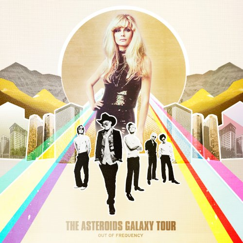 Out Of Frequency (The Asteroids Galaxy Tour Out Of Frequency)