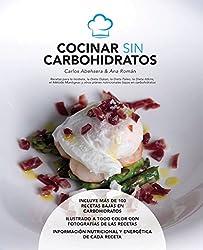 Cocinar sin Carbohidratos: Recetas para la Isodieta, la dieta Dukan, la dieta Paleo