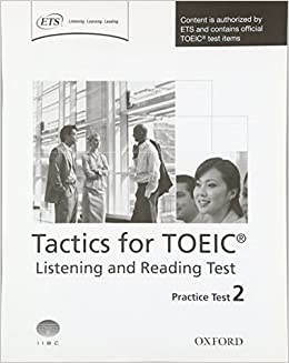 Tactics for TOEIC® Listening and Reading Test: Practice Test 2: Authorized by ETS, this course will help develop the necessary skills to do well in ... for TOEIC (R) Listening and Reading Test)