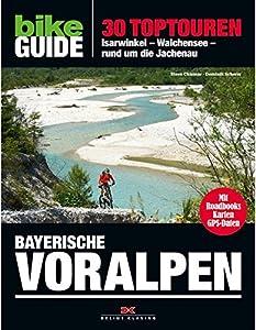 BIKE Guide Bayerische Voralpen: 30 Toptouren, Isarwinkel, Walchensee, rund um...