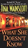 What She Doesn't Know, Tina Wainscott, 0312984243