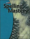 Spelling Mastery : Level Estudent Workbook, Et, Dixon and SRA, 0076044858