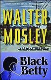 Black Betty: An Easy Rawlins Novel (4) (Easy Rawlins Mystery)