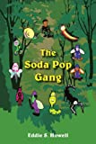 The Soda Pop Gang, Eddie S. Howell, 1420854127