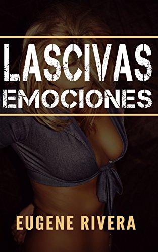 Descargar Libro Lascivas Emociones Eugene Rivera