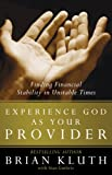 Experience God as Your Provider, Brian Kluth and Stan Guthrie, 0802444253