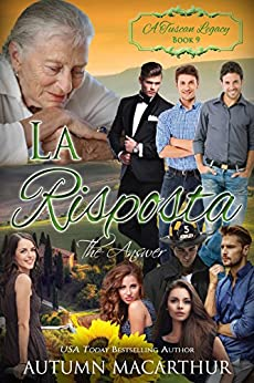 La Risposta: The Answer (A Tuscan Legacy Book 9) by [Macarthur, Autumn, Tuscan Legacy, A]