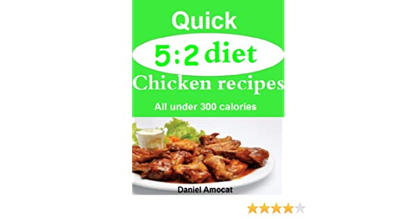 Quick 52 Diet Chicken Recipes All Under 300 Calories Kindle