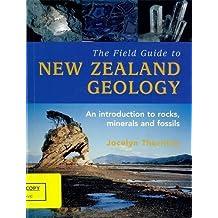 The Field Guide to New Zealand Geology by Jocelyn Thornton (2009-05-29)