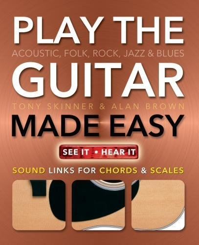 Play Guitar Made Easy: Acoustic, Rock, Folk, Jazz & Blues (Music Made (Play Acoustic Rock)