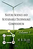 Nature Science and Sustainable Technology Compendium, M R Islam, 1604565411