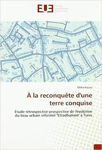 """Livre pdf gratuit a telecharger en francais À la reconquête d'une terre conquise: Etude rétrospective-prospective de l'évolution du tissu urbain informel """"Ettadhamen"""" à Tunis"""
