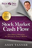 img - for The Stock Market Cash Flow: Four Pillars of Investing for Thriving in Today s Markets (Rich Dad Advisors) book / textbook / text book