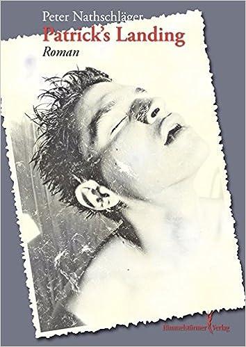 Peter Nathschläger: Patrick's Landing; Gay-Lektüre alphabetisch nach Titeln