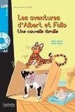Albert Et Folio: Une Nouvelle Famille + CD Audio MP3 (Lff (Lire En Francais Facile)) (French Edition)