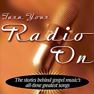 Turn Your Radio On Audiobook