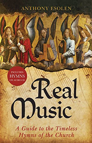Real Music: A Guide to the Timeless Hymns of the - Liturgical Catholic Music
