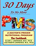 img - for 30 Days to No More Premenstrual Syndrome- The Cookbook: A Doctor's Proven Nutritional Program (30 Days to No More Premenstrual Syndrome (PMS)) (Volume 2) book / textbook / text book