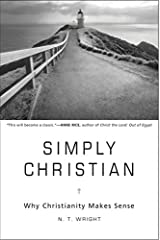 Simply Christian: Why Christianity Makes Sense Hardcover