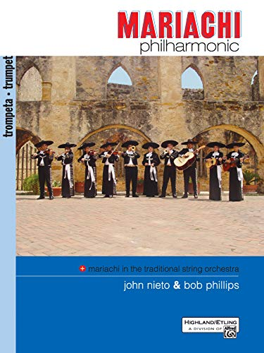 Mariachi Philharmonic (Mariachi in the Traditional String Orchestra): Trumpet (Philharmonic Series)