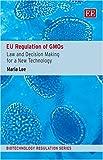 EU Regulation of GMOs, Maria Lee, 1845426061