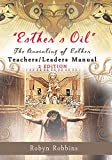 Esther's Oil: the Anointing of Esther Teachers/Leaders Manual, Robyn Robbins, 1499570481