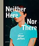 Neither Here nor There, Oliver Jeffers, 3899554477