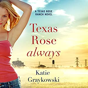 Texas Rose Always Hörbuch