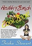 Healthy Bunch Cookbook, Trisha Stewart, 0981684637