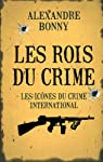 Les rois du crime : Volume 2, Les icônes du crime international par Bonny