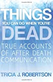 Things You Can Do When You're Dead!, Tricia J. Robertson, 1908733608