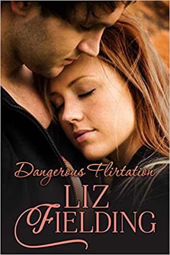 Dangerous Flirtation by Liz Fielding