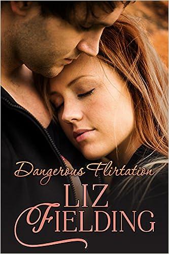 Dangerous Flirtation by Liz Fielding