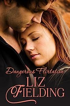 Dangerous Flirtation by [Fielding, Liz]