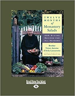 Book Twelve Months of Monastery Salads: 200 Divine Recipes for All Seasons by Brother Victor-Antoine D'Avila-Latourrette (2012-12-28)