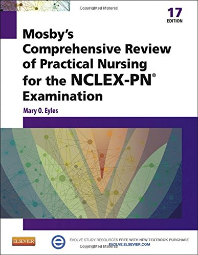 Mosby's Comprehensive Review of Practical Nursing for the NCLEX-PN Exam (MOSBY'S COMPREHENSIVE REVIEW OF PRACTICAL NURSI