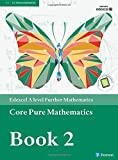 Edexcel A level Further Mathematics Core Pure Mathematics Book 2 Textbook + e-book (A level Maths and Further Maths 2017)