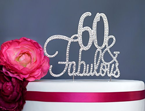 60 and Fabulous Cake Topper | Premium Sparkly Crystal Rhinestone Gems | 60th Birthday Party Decoration Ideas | Quality Metal Alloy | Perfect Keepsake (60&Fab (Decorations For 60th Birthday Ideas)
