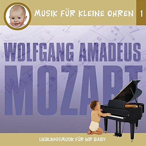 Musik für kleine Ohren - CDs / Wolfgang Amadeus Mozart