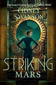 Striking Mars (Saving Mars Series Book 5) by [Swanson, Cidney]