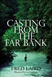 Casting from the Far Bank, Fred Laird, 1608138860