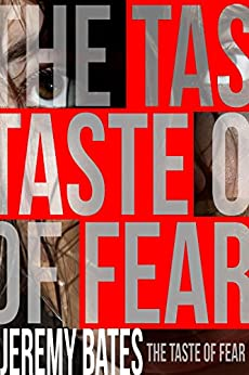 The Taste of Fear by [Bates, Jeremy]