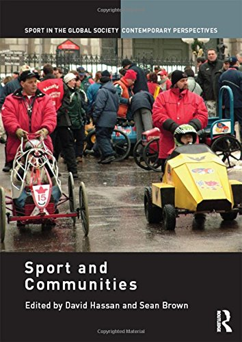 Sport and Communities (Sport in the Global Society – Contemporary Perspectives)