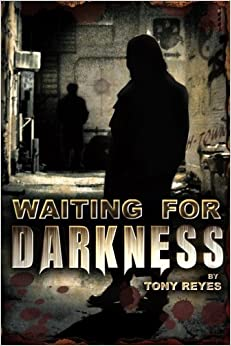 Waiting for Darkness: Volume 1