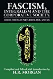 Fascism, Integralism and the Corporative Society - Codex Fascismo Parts Four, Five and Six, H. R. Morgan, 1493123335