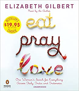 amazon eat pray love one woman s search for everything across