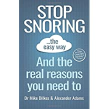 Stop Snoring The Easy Way: And The Reasons You Need To