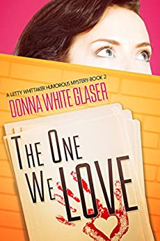 The One We Love: Suspense with a Dash of Humor (A Letty Whittaker 12 Step Mystery) by [Glaser, Donna White]