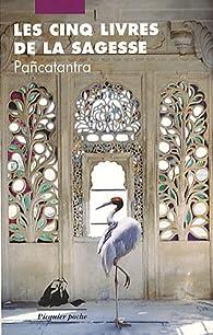 Les Cinq Livres de la sagesse : Pancatantra par Alain Porte