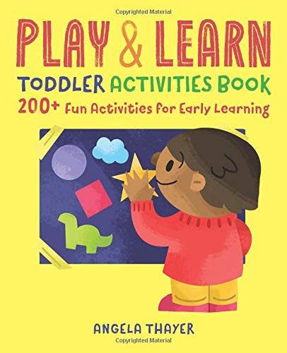 Play & Learn Toddler Activities Book: 200+ Fun Activities for Early Learning (Easy Arts And Crafts For 3 Year Olds)